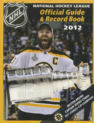 Nhl Official Guide & Record Book 2012 (National Hockey League Official Guide and Record Book) - National Hockey League