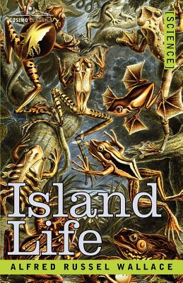 Island Life - Wallace, Alfred Russell