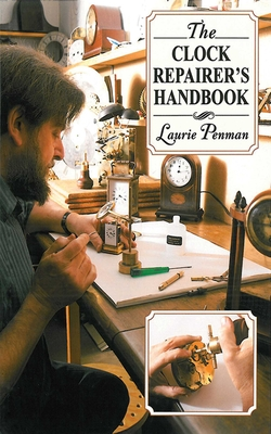 The Clock Repairer's Handbook - Penman, Laurie