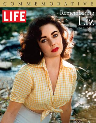 Life Remembering Liz: 1932-2011 - Life (Creator)