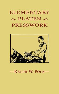 Elementary Platen Presswork - Polk, Ralph W