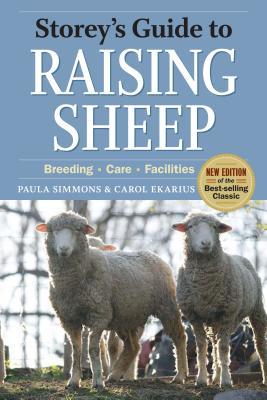 Storey's Guide to Raising Sheep - Simmons, Paula, and Ekarius, Carol