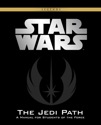 Star Wars: The Jedi Path - Wallace, Daniel, and Ballard, Paul Allan (Contributions by), and Carlisle, Jeff (Contributions by)