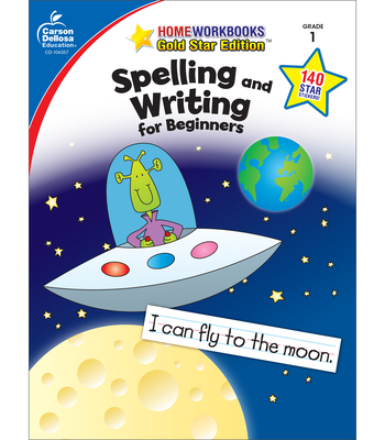 Spelling and Writing for Beginners Grade 1 - Carson-Dellosa (Editor)