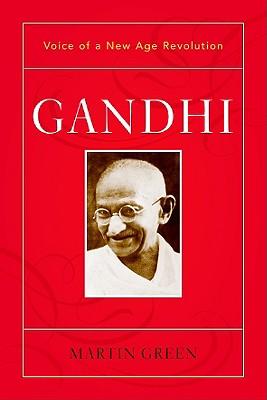 Gandhi: Voice of a New Age Revolution - Green, Martin B
