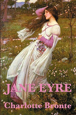 Jane Eyre - Bront, Charlotte, and Bronte, Charlotte