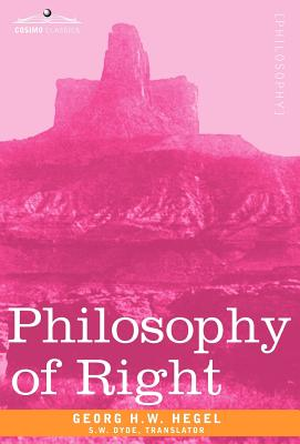 Philosophy of Right - Hegel, Georg H W, and Dyde, S W (Translated by)