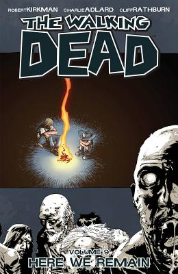 The Walking Dead: Here We Remain v. 9 - Kirkman, Robert, and Adlard, Charlie (Artist), and Rathburn, Cliff (Artist)