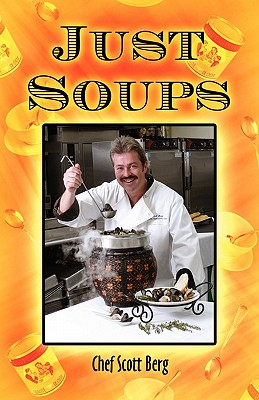 Just Soups - Berg, Chef Scott