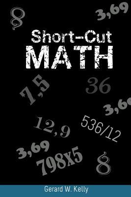 Short-Cut Math - Kelly, Gerard W