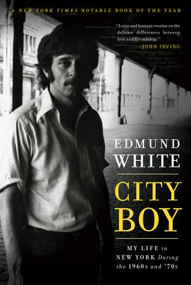 City Boy: My Life in New York During the 1960s and '70s - White, Edmund