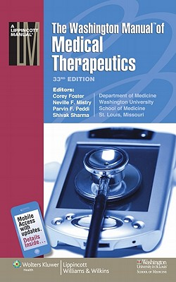 The Washington Manual(r) of Medical Therapeutics - Foster, Corey, MD (Editor), and Mistry, Neville F (Editor), and Peddi, Parvin (Editor)