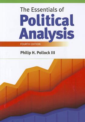 The Essentials of Political Analysis - Pollock, Philip H, III