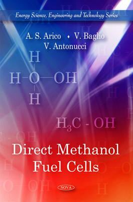 Direct Methanol Fuel Cells - Arico, A.S., and Baglio, V., and Antonucci, V.