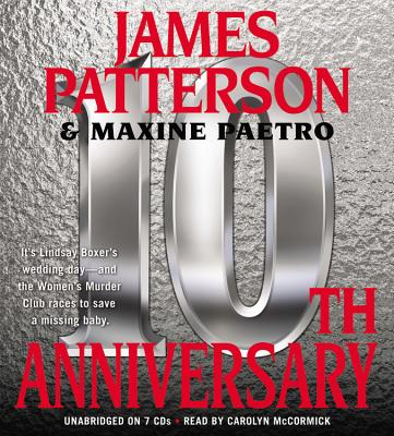 10th Anniversary - Patterson, James, and Paetro, Maxine, and McCormick, Carolyn (Read by)