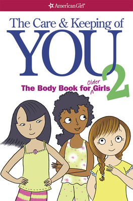 The Care and Keeping of You 2: The Body Book for Older Girls - Natterson, Cara, Dr., and Natterson, Cara Familian, M.D.