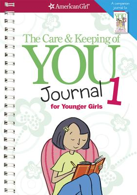 The Care & Keeping of You Journal 1 for Younger Girls - Natterson, Cara