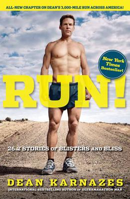 Run!: 26.2 Stories of Blisters and Bliss - Karnazes, Dean