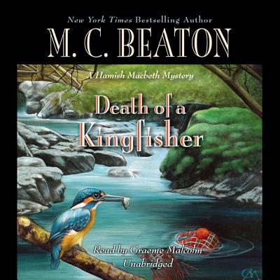 Death of a Kingfisher - Beaton, M C, and Malcolm, Graeme (Read by)