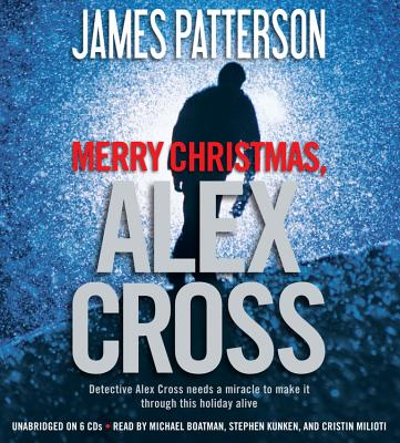 Merry Christmas, Alex Cross - Patterson, James, and Boatman, Michael (Read by), and Kunken, Stephen (Read by)