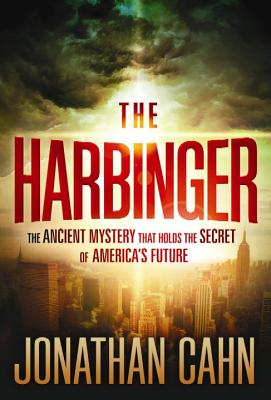 The Harbinger: The Ancient Mystery That Holds the Secret of America's Future - Cahn, Jonathan