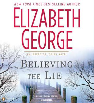 Believing the Lie - George, Elizabeth, and Porter, Davina (Read by)