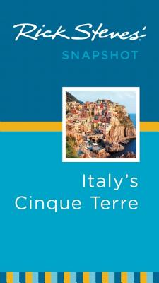 Rick Steves' Snapshot Italy's Cinque Terre - Steves, Rick