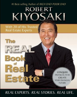 The Real Book of Real Estate: Real Experts. Real Stories. Real Life. - Kiyosaki, Robert T