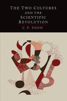 The Two Cultures and the Scientific Revolution - Snow, C. P.