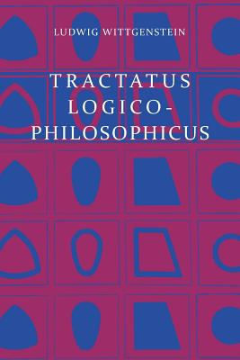Tractatus Logico-Philosophicus - Wittgenstein, Ludwig, and Russell, Bertrand, III (Introduction by)
