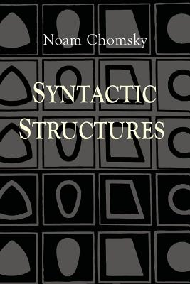 Syntactic Structures - Chomsky, Noam