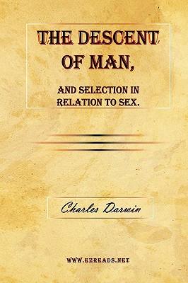 The Descent of Man, and Selection in Relation to Sex. - Darwin, Charles, Professor