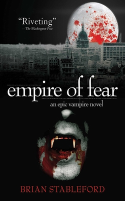 Empire of Fear: An Epic Vampire Novel - Stableford, Brian