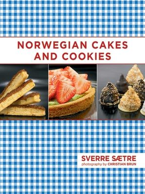 Norwegian Cakes and Cookies - Saetre, Sverre, and Saetre, Hanne Hay, and Brun, Christian (Photographer)