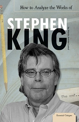 How to Analyze the Works of Stephen King - Lusted, Marcia Amidon