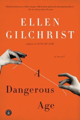 A Dangerous Age - Gilchrist, Ellen