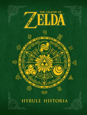 The Legend of Zelda: Hyrule Historia - Miyamoto, Shigeru (Editor), and Aonuma, Eiji, and Himekawa, Akira (Illustrator)