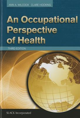 An Occupational Perspective of Health - Wilcock, Ann A., and Hocking, Clare
