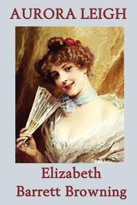 Aurora Leigh - Browning, Elizabeth Barrett, Professor