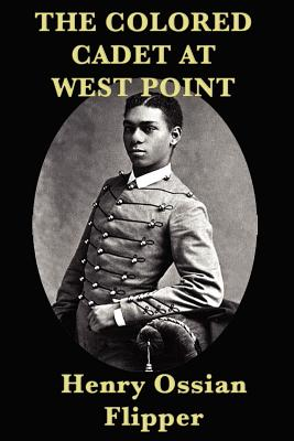 The Colored Cadet at West Point - Flipper, Henry Ossian