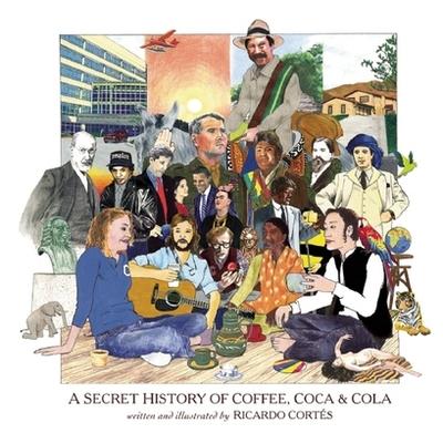 A Secret History of Coffee, Coca & Cola -