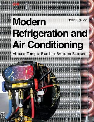 Modern Refrigeration and Air Conditioning - Althouse, A D, and Althouse, Andrew D, and Turnquist, Carl H