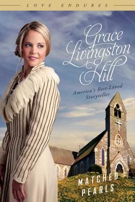 Matched Pearls - Hill, Grace Livingston