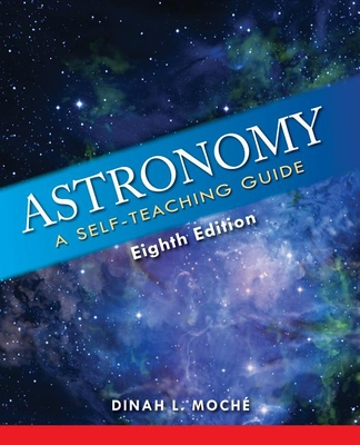 Astronomy: A Self-Teaching Guide - Moche, Dinah L