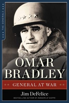 Omar Bradley: General at War - DeFelice, Jim