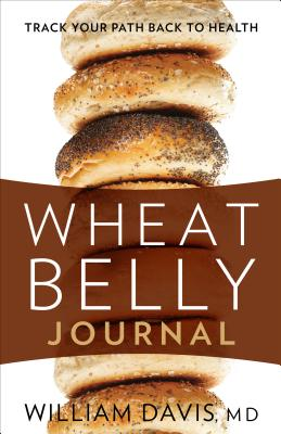 Wheat Belly Journal: Track Your Path Back to Health - Davis, William