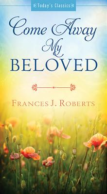 Come Away My Beloved - Roberts, Frances J