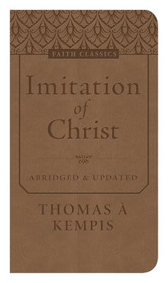 The Imitation of Christ - Kempis, Thomas A
