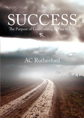 Success: The Purpose of God Coming to Pass in Life - Rutherford, Ac