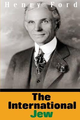 The International Jew - Ford, Henry, Jr.